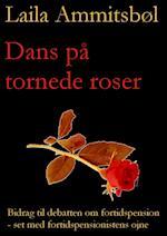 Dans på tornede roser af Laila Ammitsbøl