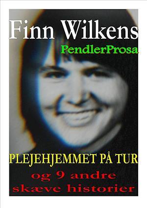 PLEJEHJEMMET PÅ TUR og 9 andre skæve historier af Finn Wilkens