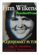 PLEJEHJEMMET PÅ TUR og 9 andre skæve historier (Pendlerprosa)
