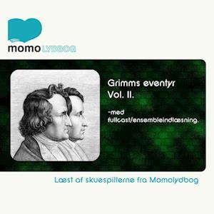 Grimms Eventyr Vol.2 - med fullcast/ensembleindlæsninger.