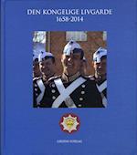 Den Kongelige Livgarde 1658-2014 af Eric Lerdrup Bourgois, Jesper Gram Andersen