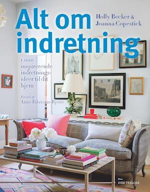 Bog, indbundet Alt om indretning af Holly Becker, Joanna Copestick