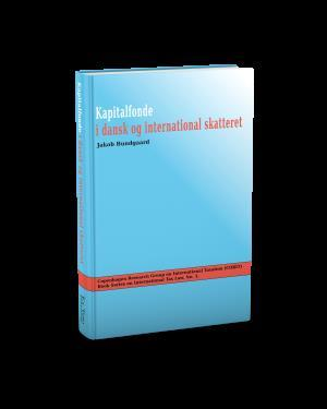 Bog, indbundet Kapitalfonde i dansk og international skatteret af Jakob Bundgaard