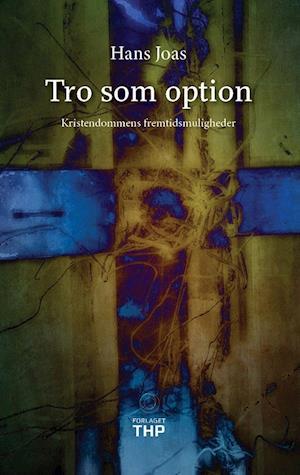 Bog, paperback Tro som option af Hans Joas