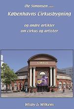Københavns Cirkusbygning og andre artikler om cirkus og artister