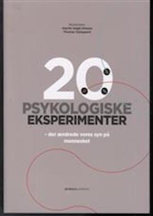 20 psykologiske eksperimenter - der ændrede vores syn på mennesket