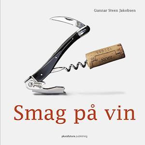 Bog hardback Smag på vin af Gunnar Steen jakobsen