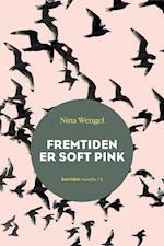 Fremtiden er soft pink (Novella, nr. 3)