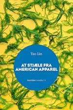 At stjæle fra American Apparel (Novella, nr. 1)