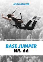 Base jumper (En sand historie fra drengeværelset)