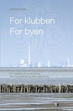 For klubben, for byen