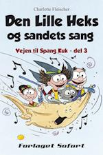 Den lille Heks og sandets sang (Vejen til Spang Kuk, nr. 3)
