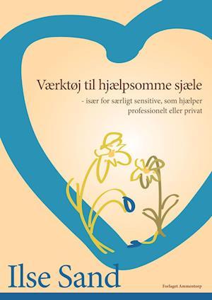 Bog, hæftet Værktøj til hjælpsomme sjæle af Ilse Sand