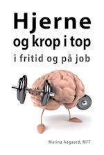 Hjerne og krop i top i fritid og på job