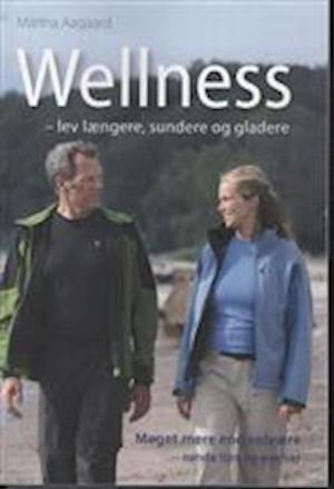 Wellness - lev længere, sundere og gladere