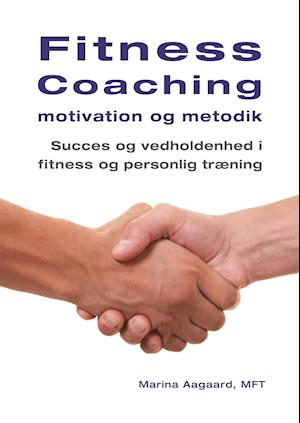 Fitness Coaching motivation og metodik af Marina Aagaard
