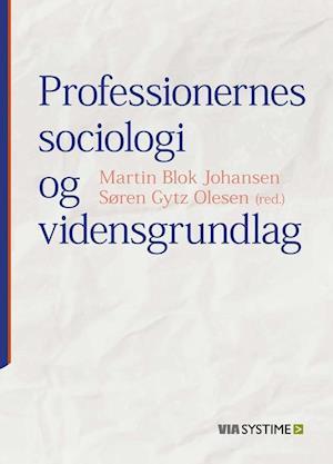 Bog hardback Professionernes sociologi og vidensgrundlag af Martin Blok Johansen Alexander von Oettingen Anders Buch