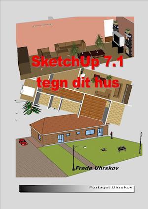 Sketchup 7.1 Tegn dit hus af Frede Uhrskov