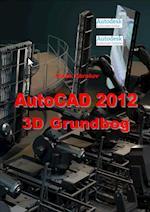 AutoCAD 2012 3D Grundbog (AutoCAD)