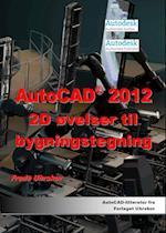 AutoCAD 2012 - 2D Øvelser til bygningstegning (AutoCAD)
