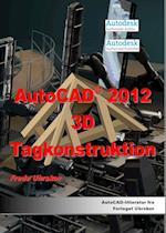 AutoCAD 2012 3D Tagkonstruktion (AutoCAD 2012)