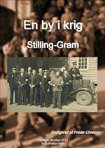 En by i krig - Stilling-Gram (En by i krig, nr. 1)