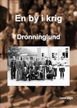 En by i krig - Dronninglund (En by i krig, nr. 1)