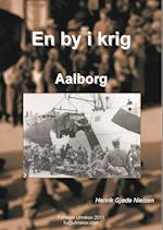 En by i krig - Aalborg (En by i krig, nr. )