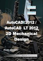 AutoCAD 2012/AutoCAD LT 2012 - 2D Mechanical Design (AutoCAD)