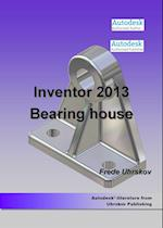Inventor 2013 Bearing house (Inventor)