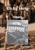 En By i krig - Viborg (En by i krig, nr. 8)