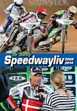 Speedwayliv - 2008-2014 af Ib Søby