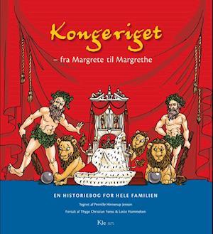 Kongeriget - fra Margrete til Margrethe