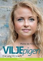 Viljepigen - for ung til kræft af Mette de Fine Licht