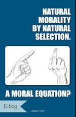 Natural morality by natural selection