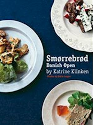Smørrebrød – Danish Open af Katrine Klinken
