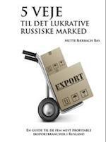 5 veje til det lukrative russiske marked