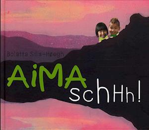 Bog, hardback Aima schhh! af Bolatta Silis-Høegh