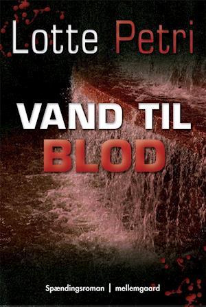 Vand til blod af Lotte Petri