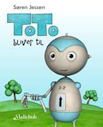Toto bliver til