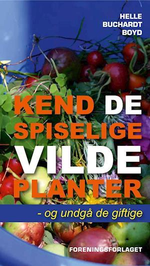Bog paperback Kend de spiselige vilde planter - og undgå de giftige af Helle Buchardt Boyd