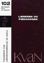 KvaN 102 - Læreren og pædagogen