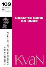 KvaN 109: Udsatte børn og unge