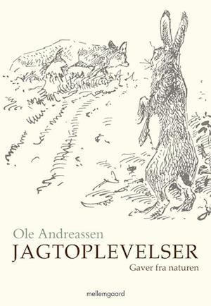Jagtoplevelser af Ole Andreassen