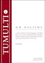 Om racisme. eller Analyse af Ung Flagsang, i hvilken det vises, at Socialdemokratiets ideologi fungerer inden for en nationalistisk ramme, og at partiets politik er racistisk (Tumultiserien, nr. 2)