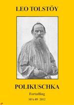 Polikuschka af Leo Tolstoj