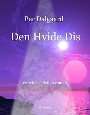 Bog, paperback Den hvide dis af Per Dalgård