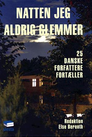 NATTEN JEG ALDRIG GLEMMER af Else Berenth