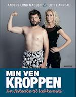 Min ven kroppen af Anders Lund Madsen, Lotte Arndal