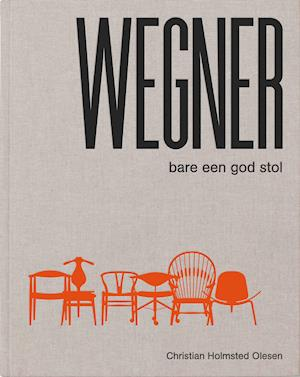 Bog, indbundet Wegner - bare een god stol af Christian Holmsted Olesen